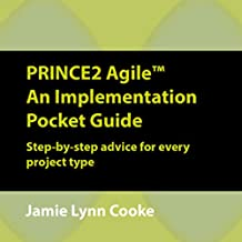 PRINCE2 Agile: An Implementation Pocket Guide: Step-by-Step Advice for Every Project Type