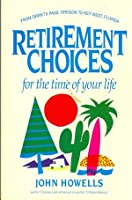 Retirement Choices for the Time of Your Life