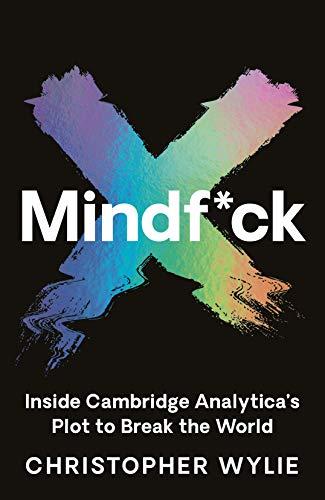 Mindf*ck: Inside Cambridge Analytica's Plot to Break the World (English Edition)
