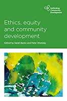 Ethics, Equity and Community Development (Rthinking Community Development)