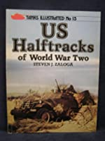 United States Half-tracks of World War Two (Tanks Illustrated)
