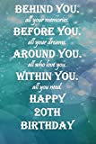 Behind You All Your Memories Before You All Your Dream Happy 20th Birthday.: Lined Notebook / journal / Diary Gift, 112 Blank Pages, 6x9 Inches, Matte Finish Cover.