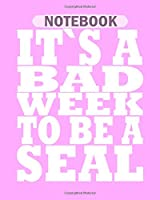 Notebook: bad week to be a seal shark week - 50 sheets, 100 pages - 8 x 10 inches