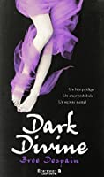 Dark Divine / The Dark Divine (Dark Divine (Ediciones B))