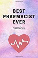 BEST PHARMACIST EVER: Journal - Pink Diary, Planner, Gratitude, Writing, Travel, Goal, Bullet Notebook - 6x9 120 pages