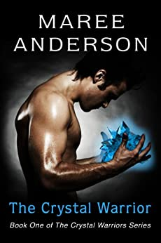 [Anderson, Maree]のThe Crystal Warrior: Book One of The Crystal Warriors Series (English Edition)