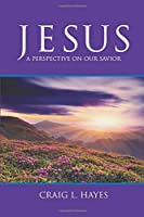 JESUS: A Perspective on our Savior