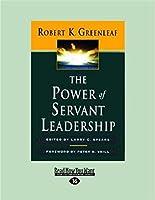 The Power of Servant-Leadership (Large Print 16pt)