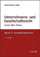 Unternehmens- und Gesellschaftsrecht Band 2: Gesellschaftsrecht: Lernen - Ueben - Wissen