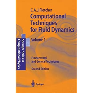 Computational Techniques for Fluid Dynamics 1: Fundamental and General Techniques (Scientific Computation)