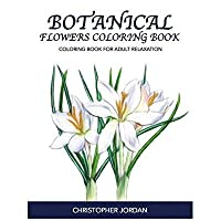 Botanical Flowers Coloring Book: Coloring Book for Adult Relaxation【洋書】 [並行輸入品]