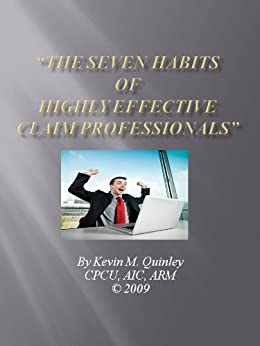 The Seven Habits of Highly Effective Claim Professionals by [Quinley, Kevin ]