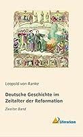 Deutsche Geschichte im Zeitalter der Reformation: Zweiter Band
