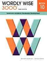 Wordly Wise 3000 Book 10: Systematic Academic Vocabulary Development