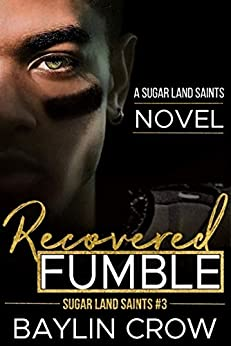 Recovered Fumble (Sugar Land Saints Book 3) by [Crow, Baylin]