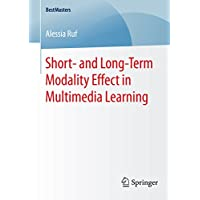 Short- and Long-Term Modality Effect in Multimedia Learning (BestMasters) (English Edition)