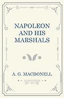 Napoleon and his Marshals