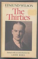 The Thirties: From Notebooks and Diaries of the Period