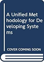 A Unified Methodology for Developing Systems