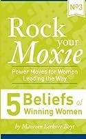 5 Beliefs of Winning Women (Rock Your Moxie: Power Moves for Women Leading the Way) [並行輸入品]
