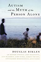 Autism and the Myth of the Person Alone (Qualitative Studies in Psychology)
