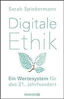 Digitale Ethik: Ein Wertesystem fuer das 21. Jahrhundert