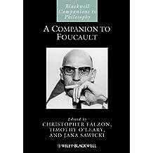 A Companion to Foucault (Blackwell Companions to Philosophy)