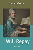 I Will Repay: Large Print