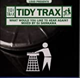 Loud presents TIDY TRAX/What Would You Like To Hea 画像