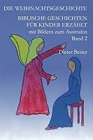 Die Weihnachtsgeschichte: Biblische Geschichten f?r Kinder erz?hlt Band 2 (Kinderbibel) (German Edition) [並行輸入品]