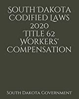 South Dakota Codified Laws 2020 Title 62 Workers' Compensation