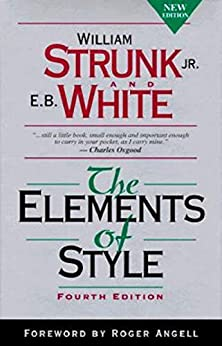 [Strunk Jr., William , Strunk, Jr., William]のThe Elements of Style, Fourth Edition (English Edition)