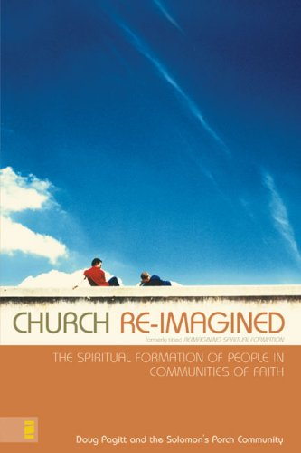 Download Church Re-Imagined: The Spiritual Formation of People in Communities of Faith (Emergentys) 031026975X