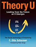 Theory U: Leading from the Future as It Emerges (BK Business) 画像