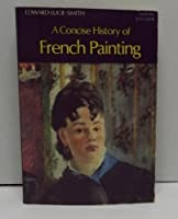 A concise history of French painting (The World of art)