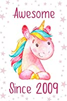 Awesome since 2009: Cute unicorn birthday journal, notebook and sketchbook: Pink and white unicorn design
