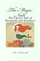 The Magic Nuts: The Classic Tale of Mermaids and Kindness