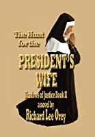 The Hunt for the President's Wife (Shadows of Justice)