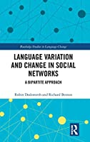 Language variation and change in social networks: A bipartite approach (Routledge Studies in Language Change)