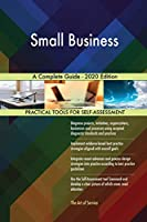 Small Business A Complete Guide - 2020 Edition