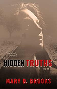 [Brooks, Mary D.]のHidden Truths (Intertwined Souls Series: Eva and Zoe Book 3) (English Edition)