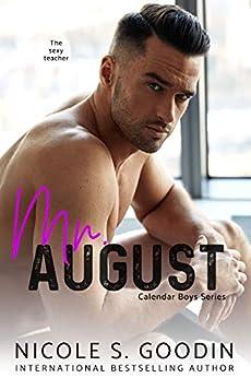 Mr. August: A Student/Teacher Romance (Calendar Boys Book 8) by [Goodin, Nicole S.]