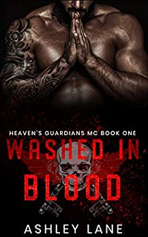 Washed In Blood (Heaven's Guardians MC Book 1) by [Lane, Ashley]