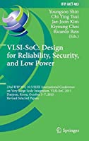 VLSI-SoC: Design for Reliability, Security, and Low Power: 23rd IFIP WG 10.5/IEEE International Conference on Very Large Scale Integration, VLSI-SoC 2015, Daejeon, Korea, October 5-7, 2015, Revised Selected Papers (IFIP Advances in Information and Communication Technology)