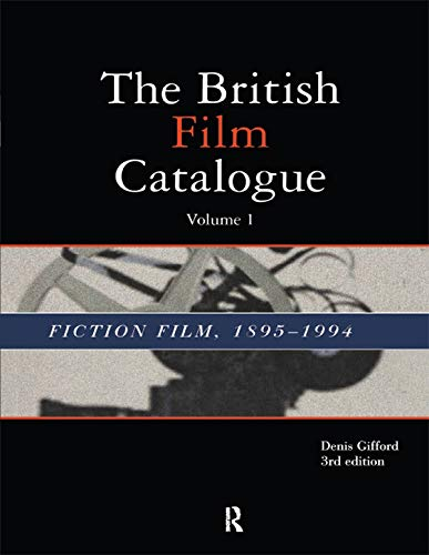 The British Film Catalogue: The Fiction Film (English Edition)