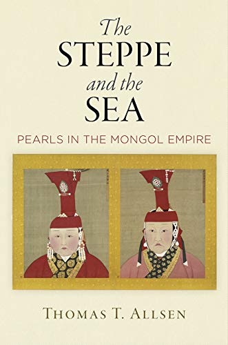 The Steppe and the Sea: Pearls...