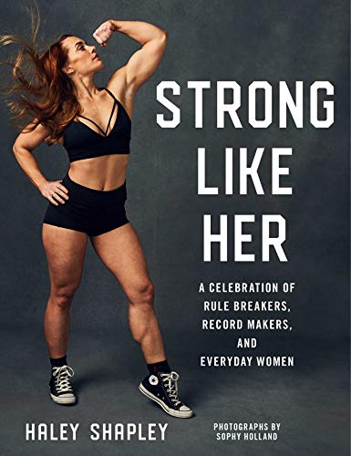 Strong Like Her: A Celebration of Rule Breakers, History Makers, and Unstoppable Athletes (English Edition)