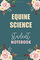 Equine Science Student Notebook: Notebook Diary Journal for Family & Child Science  Major College Students University Supplies
