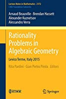 Rationality Problems in Algebraic Geometry: Levico Terme, Italy 2015 (Lecture Notes in Mathematics)