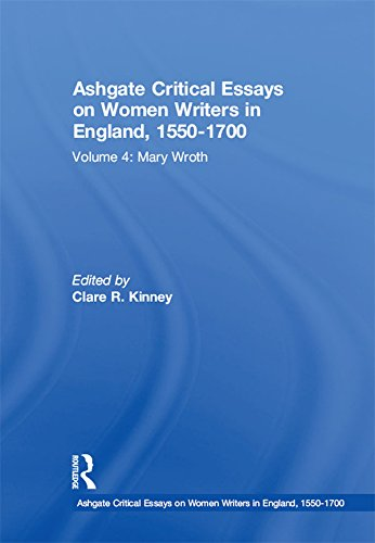 Ashgate Critical Essays on Women Writers in England, 1550-1700: Volume 4: Mary Wroth (English Edition)